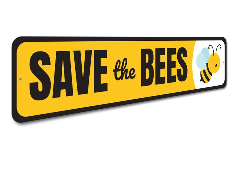 Save The Bees Sign Sign For Bee Farm Decor For Bee Bee Lovers Sign For Bees Quality Aluminum Bee Lovers Bee Farm Gift Bee Home Sign