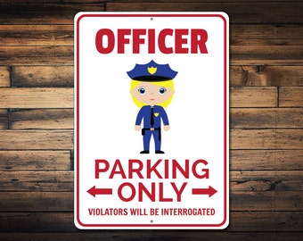 Officer Parking Sign, Police Officer Sign, Gift for Policeman, Officer Gift, Police Wall Decor, Metal Cop Sign - Quality Aluminum ENS1002625