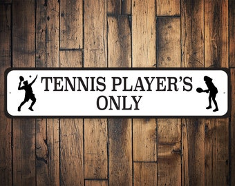 Tennis Players Only Sign, Tennis, Tennis Court Sign, Tennis Decor, Tennis Lover, Tennis Teams, Tennis Room - Quality Aluminum Decorations