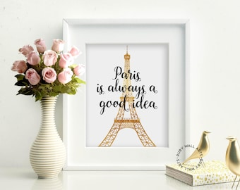 Paris is Always A Good Idea, Eiffel, Print, Poster, Quote, Printable, Wall Art, Faux Gold, Home Decor, Fashion, Instant Download