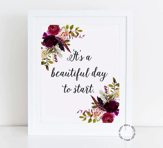 Its A Beautiful Day To Start Quote Prints Wall Art Etsy