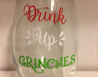 Drink Up Grinches Wine Glass Christmas Gift