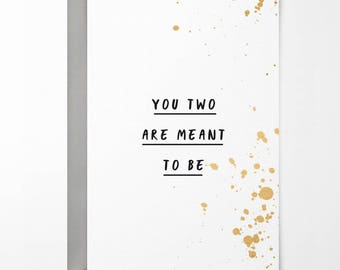 You Two Are Meant To Be Greetings Card
