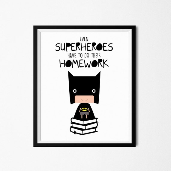 Poster print art. Funny superhero illustration art with homework quote.  Nursery & kids wall art for instant download. Available in 3 sizes.