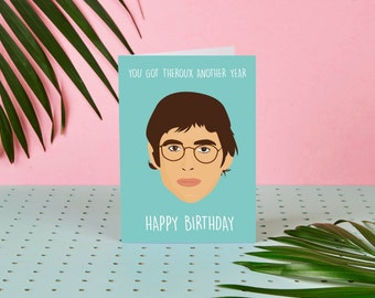 You Got Theroux Another Year - Happy Birthday! Louis Theroux Greeting Card - Louis Theroux Birthday Card - BBC - Documentary - TV