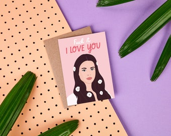 Lana Del Rey Card - Fuck It, I Love You - Lana Del Rey Greeting Card - Normal Fucking Rockwell - Love Card - Celebrity Card - Funny