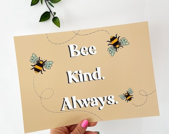 Bee kind always // Be kind // Bumble Bee // Print // Artwork // Kindness // Inspirational quotes // Kindness  // A4