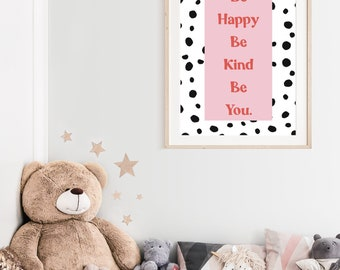 Be happy Be kind Be you // Print // Artwork // Positive words // Inspirational quotes // Dalmatian print // A4