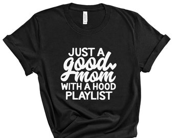 24882669 just a good mom with a hood playlist | funny mom shirts | mothers day gift  for mom | fun mom tee | mom life shirt | motherhood tee