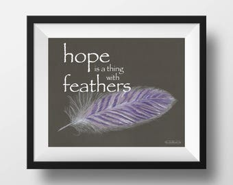 Hope is a thing with Purple Feather