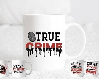 True crime mug. True crime gifts. True crime junkie. True crime gift for men or women.  11oz mug. 15oz mug