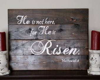 Gift, He is risen, Easter decor, religious sign, scripture decor, handpainted sign, rustic sign, wood decor