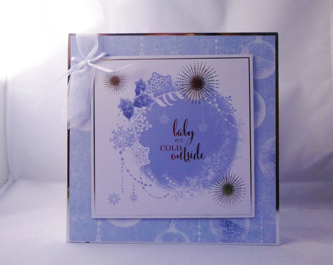 Baby Its Cold Outside, Christmas Card, Seasons Greetings, Festive Card, Blue White And Silver, Holly And Snow Flakes
