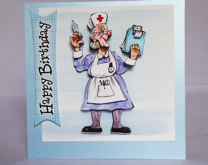 Nurse 3 D Decoupage Card, Happy Birthday, Best Wishes, Novelty Card, Medical Card, Not Well, Get Better Soon, Handmade In The UK