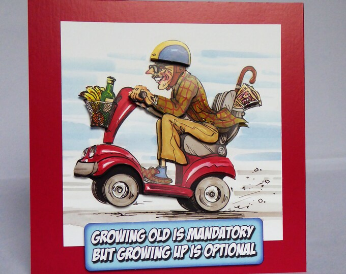 Growing Old Card, 3 D Decoupage Card, Growing Old Is Mandatory, Birthday Card, Special Day Card, Handmade In The UK