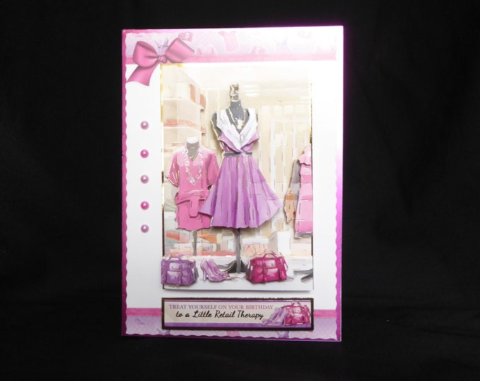 Dressed To Impress, Retail Therapy, 3D Decoupage, Birthday Wishes, Especially For You, Special Day, Special Greetings, Handmade In The UK