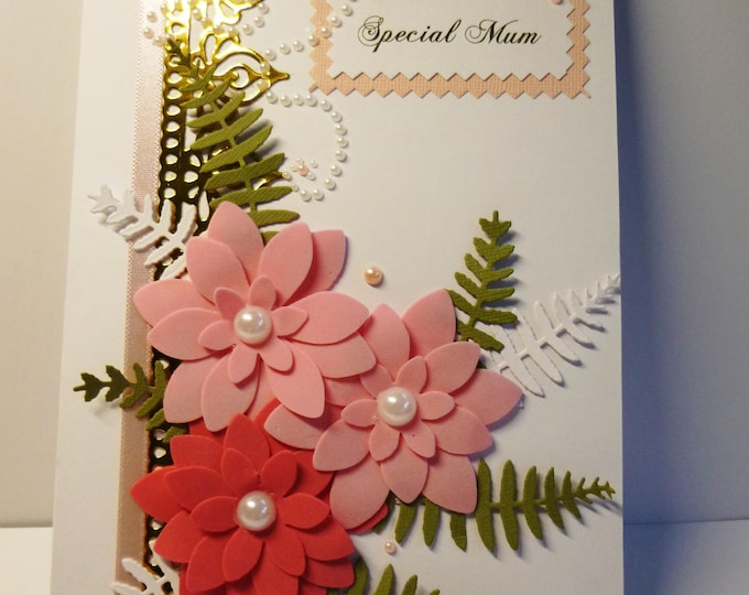 Special Mum Card, Mothers Day Card, Birthday Card, Pink and White Flowers, Floral,