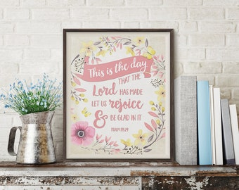 This is the Day That the Lord Has Made Print - Psalm 118:24 Print - Bible Verse Print - Scripture Art Print - Digital Art