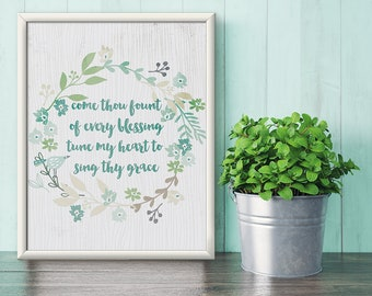 Come Thou Fount of Every Blessing Print - Tune My Heart to Sing Thy Grace - Printable Art - Hymn Art - Christian Art - Digital Print