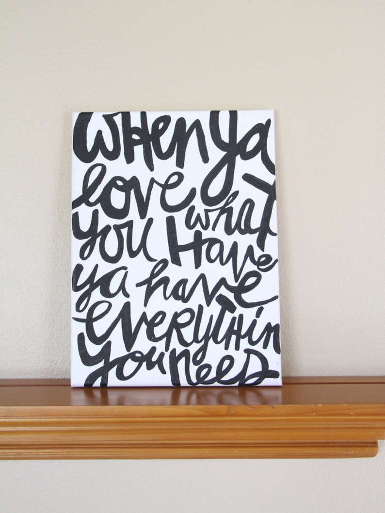 Canvas Painting Quote  When You Love What You Have You image 0