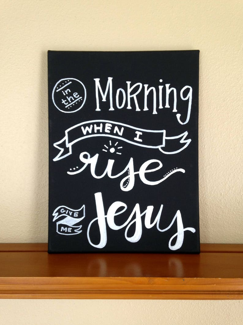 Canvas Painting Quote  In the Morning When I Rise Give image 0