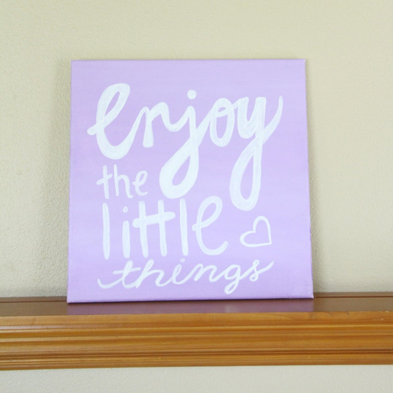 Canvas Painting Quote  Enjoy the Little Things  image 0