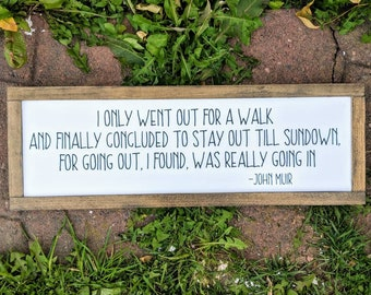 John Muir Quote Sign - Nature Lover Gift - Outdoors - Framed Wood Sign - I Went For A Walk - John Muir Wall Art - Forest Woods Quote