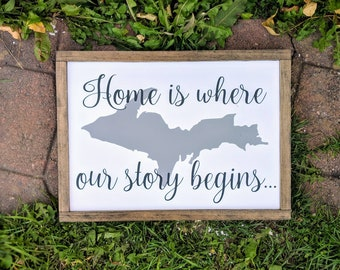 Framed Upper Peninsula Wood Sign - Upper Michigan Wall Decor - Home is where our story begins - UP Wall Hanging - Michigan Art