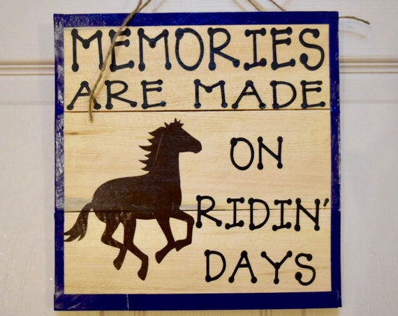 Memories are Made on Ridin Days Rustic Wood Plaque; Welcome Door Decor; Wood Horse Decor; Wood Sign with horses; Customized Wood Door Decor