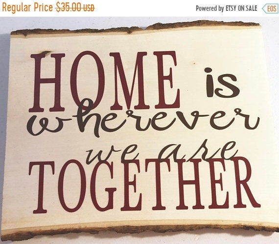 ChristmasInJulySale Home is Wherever We Are Together Rustic Wood Plaque; Welcome Door Decor; Wood Welcome Decor; Wood Sign with Bark; Custom