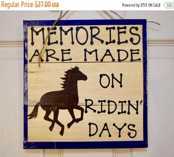 ChristmasInJulySale Memories are Made on Ridin Days Rustic Wood Plaque; Welcome Door Decor; Wood Horse Decor; Wood Sign with horses; Customi