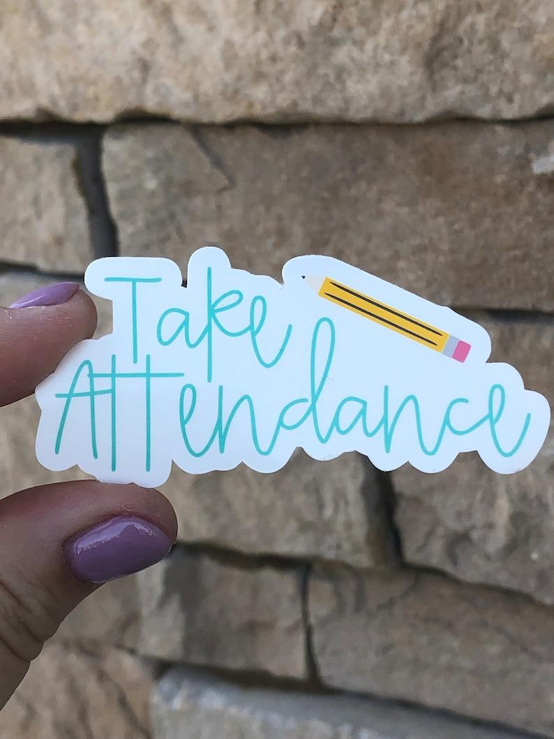 Take Attendance Vinyl Sticker  Teacher Sticker image 0