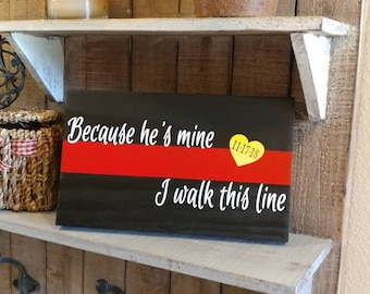 """THIN RED LINE """"Because he's mine"""" Quote Firefighter Wood Wall Plaques. Thin Red Line, Firefighter wedding, Fireman gifts, firefighter wife"""