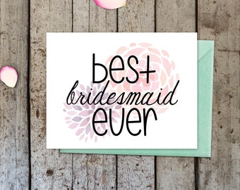 Best Bridesmaid Ever Card, greeting card, bridal party card, card for her, bridesmaid, blank inside
