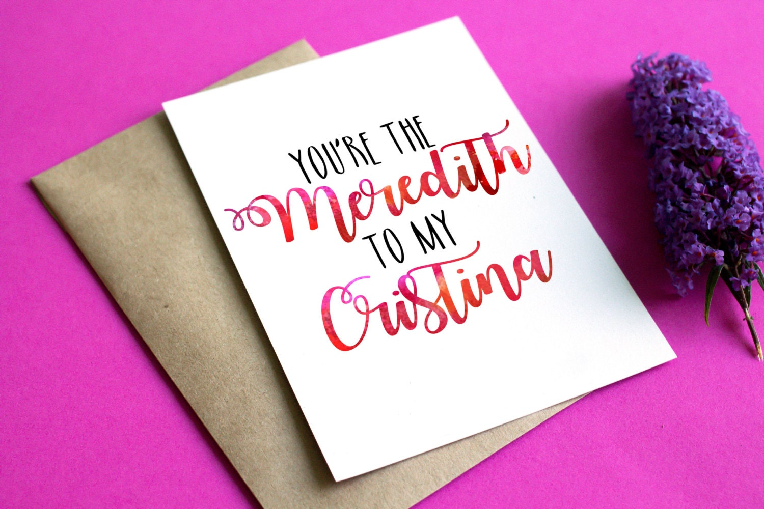 Youre The Meredith To My Cristina Card Change The Names Etsy