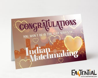 Congratulations You Won't Be On The Next Series of Indian Matchmaking