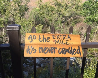 Go The Extra Mile...It's Never Crowded -Hanging Wood Sign