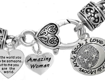 """1877-265-1818B1  """"I Love You To The Moon & Back"""",  """"Amazing Women"""",  """"To The World You May Be Someone, But To Me You Are The World, Bracelet"""