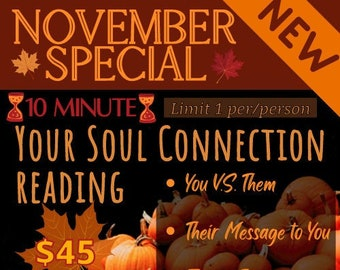 November Special - Your Soul Connection 10 Min Reading