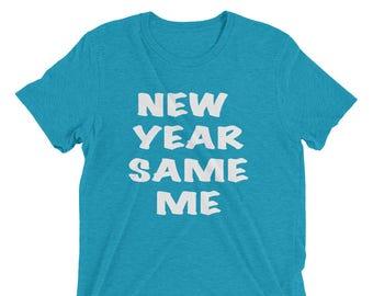New Year Same Me T Shirt New Years Tee Short sleeve t-shir, New year shirt, New year 2018, funny new years shirt, 2018 shirt, new year shirt