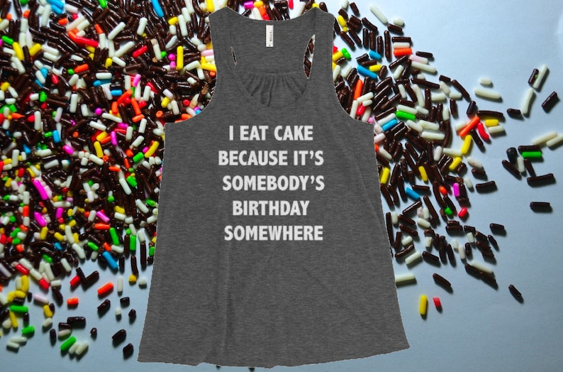 757a8d1c I eat cake because It's somebody's birthday somewhere | Etsy