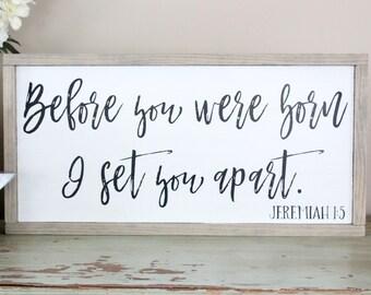 Before You Were Born, I Set You Apart, Jeremiah 1 5, Inspirational Wall Art, Bible Verse Sign, Farmhouse Decor, Scripture Wood Sign Saying