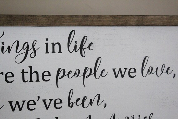 The Best Things in Life are the People We Love The Places | Etsy