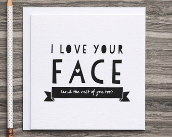 Anniversary Card For Him - Card For Boyfriend - Funny Anniversary Card - Funny Love Card - I Love Your Face - I Love You Card - BFF Card