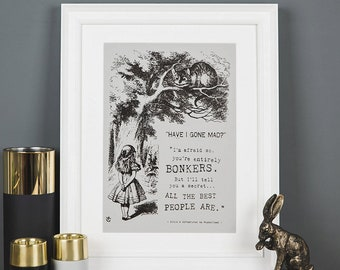 Alice in Wonderland Decor - Have I Gone Mad - Gifts For Women - Funny Quote Prints - Grey Wall Art - Various Colours - Foil Prints