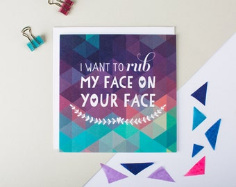 Anniversary Card Funny - Love Card - Best Friend Card - Rub My Face On Your Face - Funny Card For Boyfriend - Card For Girlfriend