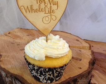 Cupcake toppers-For My Whole Life-set of 12