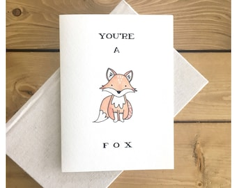 You're A Fox // fox card, greeting card, you're hot, love card, punny, pun, fox, valentine's day card, cute card, birthday card, card, foxy