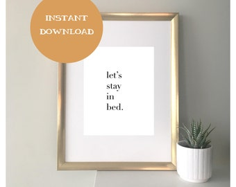 Let's Stay in Bed // wall print, wall decor, bedroom decor, bedroom wall print, funny phrase, quote, inspiration, more sleep, funny print