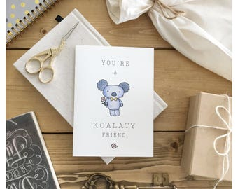 KOALATY Friend Card // greeting card, koala, friendship card, pun card, funny card, pun, punny, bear card, friend card, for friend, bear